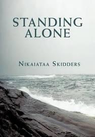 Standing Alone by Nikaiataa Skidders