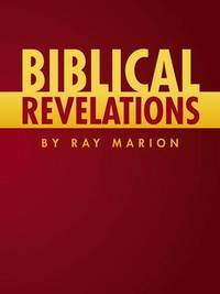 Biblical Revelations by Ray Marion by Ray Marion