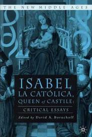 Isabel La Catolica, Queen of Castile by David A. Boruchoff image