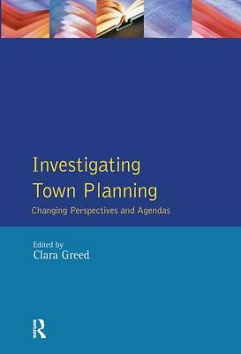 Investigating Town Planning by Clara H Greed