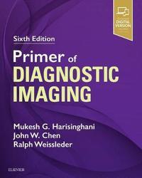 Primer of Diagnostic Imaging by Mukesh G. Harisinghani image