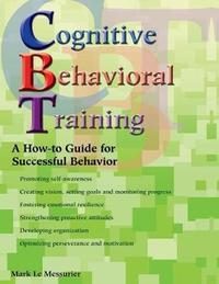 Cognitive Behavioral Training by Mark Le Messurier