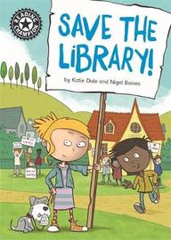 Reading Champion: Save the library! by Katie Dale