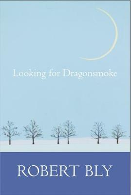Looking for Dragon Smoke by Robert Bly image