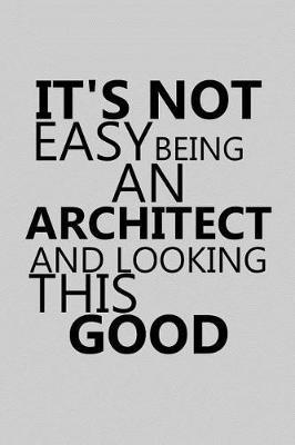 It's Not Easy Being an Architect and Looking This Good by Architect Publishing