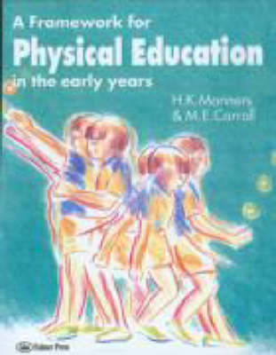 A Framework for Physical Education in the Early Years by M. E Carroll image