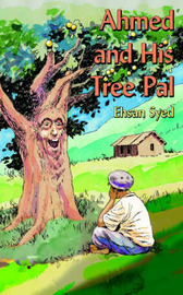 Ahmed and His Tree Pal by Ehsan Syed