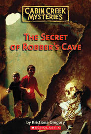 The Secret of Robber's Cave by Kristiana Gregory image