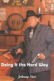 Doing it the Hard Way by Johnny Star image