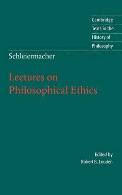 Schleiermacher: Lectures on Philosophical Ethics by Friedrich D. E. Schleiermacher image
