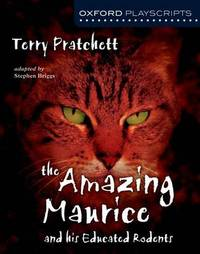 Oxford Playscripts: The Amazing Maurice and his Educated Rodents by Terry Pratchett