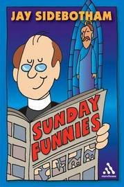 Sunday Funnies by Jay Sidebotham