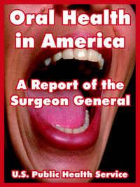 Oral Health in America: A Report of the Surgeon General by Public Health Service U S Public Health Service image
