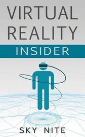Virtual Reality Insider by Sky Nite