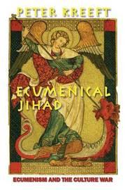 Ecumenical Jihad by Peter Kreeft