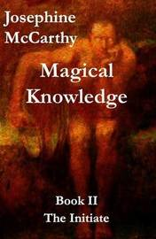 Magical Knowledge by Josephine McCarthy