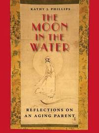 The Moon in the Water by Kathy J. Phillips