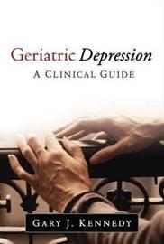 Geriatric Depression by Gary J. Kennedy