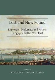Lost and Now Found: Explorers, Diplomats and Artists in Egypt and the Near East image