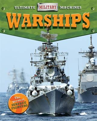 Ultimate Military Machines: Warships by Tim Cooke