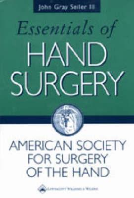 Essentials of Hand Surgery by John Gray Seiler image