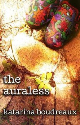 The Auraless by Katarina Boudreaux