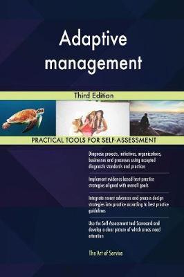 Adaptive management Third Edition by Gerardus Blokdyk