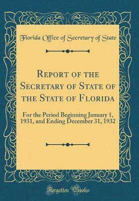 Report of the Secretary of State of the State of Florida by Florida Office of Secretary of State