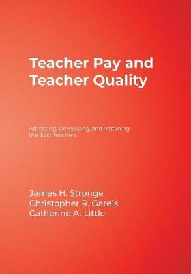 Teacher Pay and Teacher Quality by James H Stronge image