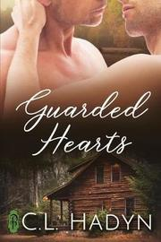 Guarded Hearts by C L Hadyn