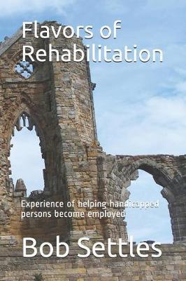 Flavors of Rehabilitation by Bob Settles