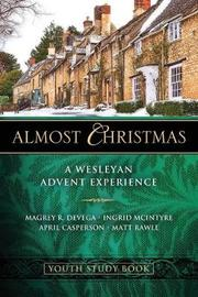 Almost Christmas Youth Study Book by Magrey R. deVega