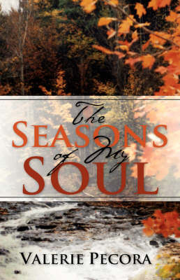 The Seasons of My Soul by Valerie Pecora image