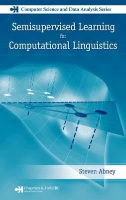 Semisupervised Learning for Computational Linguistics by Steven Abney image