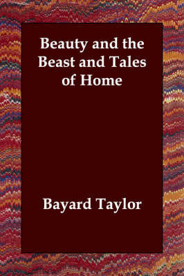 Beauty and the Beast and Tales of Home by Bayard Taylor