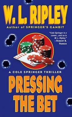 Pressing the Bet by W.L. Ripley