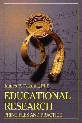 Educational Research: Principles and Practice by James P. Takona image