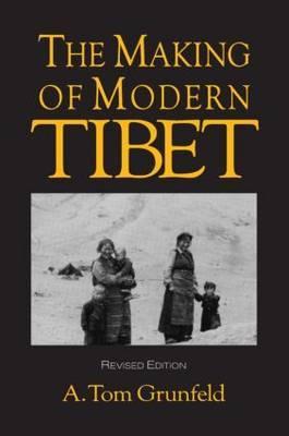 The Making of Modern Tibet by A.Tom Grunfeld image