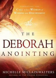 The Deborah Anointing by Michelle McClain-Walters