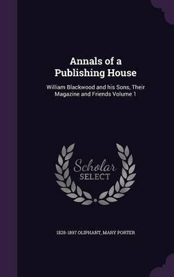 Annals of a Publishing House by 1828-1897 Oliphant image