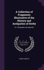 A Collection of Fragments Illustrative of the History and Antiquities of Derby by Robert Simpson image