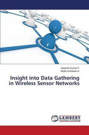 Insight Into Data Gathering in Wireless Sensor Networks by P Ganesh Kumar