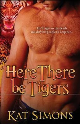 Here There Be Tigers by Kat Simons image