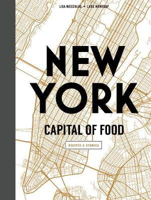New York Capital of Food by Lisa Nieschlag