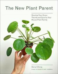 The New Plant Parent by Cheng Darryl