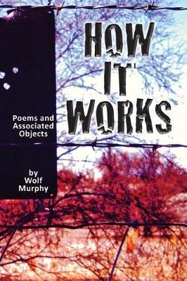How It Works by Wolf Murphy