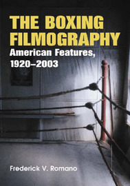 The Boxing Filmography by Frederick V. Romano image