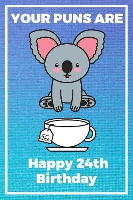 Your Puns Are - Happy 24th Birthday by Eli Publishing image