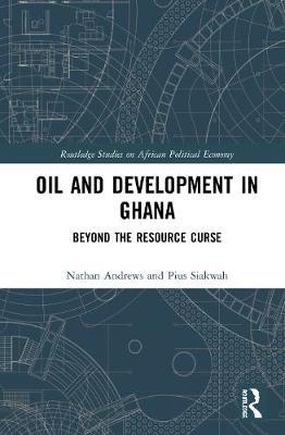 Oil and Development in Ghana by Nathan Andrews