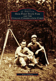 High Point State Park and the Civilian Conservation Corps by Peter Osborne